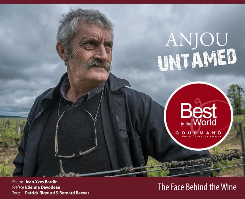 Anjou Untamed livre version anglaise des gueules de vignerons d'Anjou photographies Jean-Yves Bardin photographe récompensé aux Gourmand Awards par le prix Best in the World à Yantai en Chine
