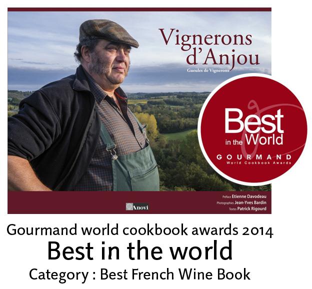 Vignerons d'Anjou, gueules de vignerons livre Jean-Yves Bardin photographe récompensé aux Gourmand Awards par le prix Best in the World meilleur livre français sur le vin à Yantai en Chine